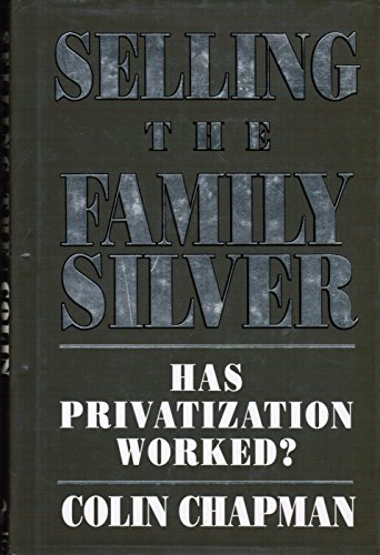 9780091742416: Selling the Family Silver: Has Privatization Worked?