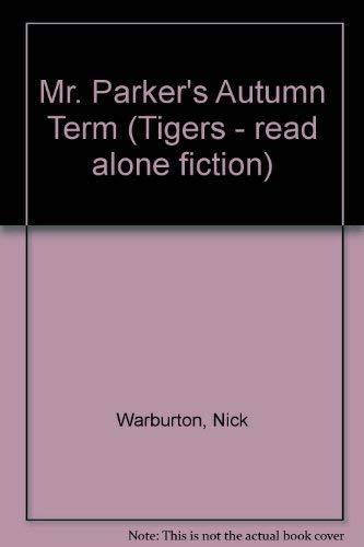 9780091742492: Mr. Parker's Autumn Term (Tigers - read alone fiction)