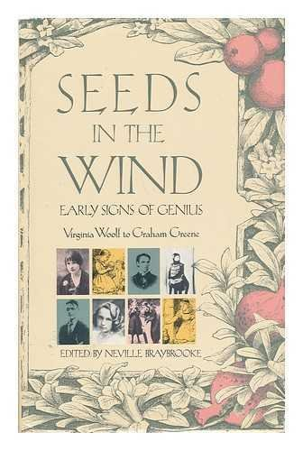 Seeds in the Wind: Juvenilia from W.B. Yeats to Ted Hughes: Braybrooke, Neville