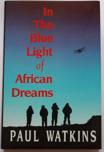 9780091743079: In the Blue Light of African Dreams