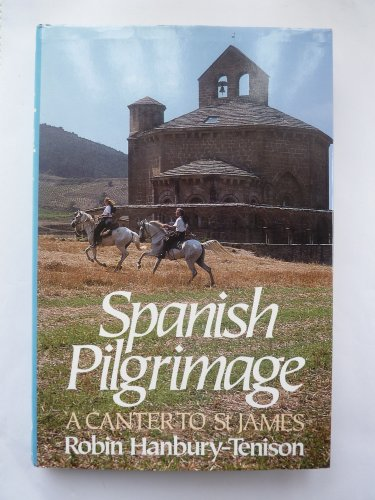 9780091743222: Spanish Pilgrimage: A Canter to St.James