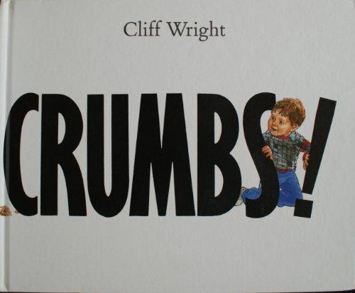 9780091743635: Crumbs!