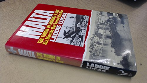 9780091744113: Malta: The Thorn in Rommel's Side: Six Months that Turned the War