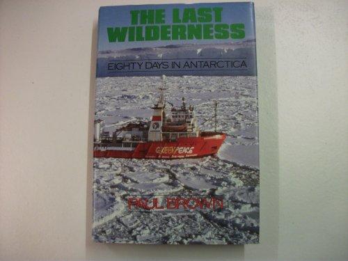 9780091744236: The Last Wilderness: 80 Days in Antarctica