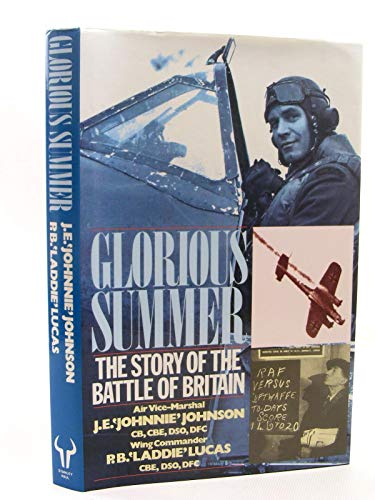 9780091744397: Glorious Summer: Story of the Battle of Britain