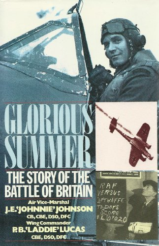 Glorious Summer. The Story of the Battle: Johnson, Air Vice-Marshal