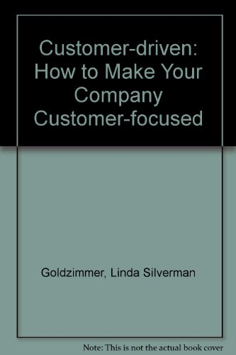9780091744434: Customer-driven: How to Make Your Company Customer-focused