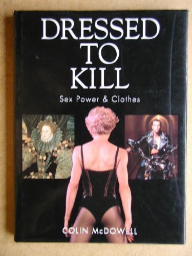 9780091744649: Dressed to Kill: Sex, Power and Clothes