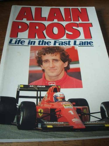 LIFE IN THE FAST LANE: PROST, ALAIN with
