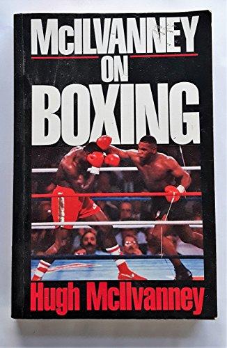 McIlvanney On Boxing. : An Anthology: McIlvanney H.