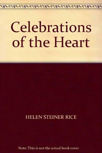 Celebrations of the Heart: Rice, Helen Steiner