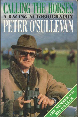 9780091745301: Calling the Horses: A Racing Autobiography