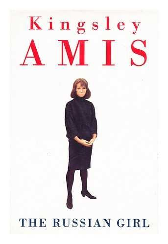The Russian Girl: Amis, Kingsley