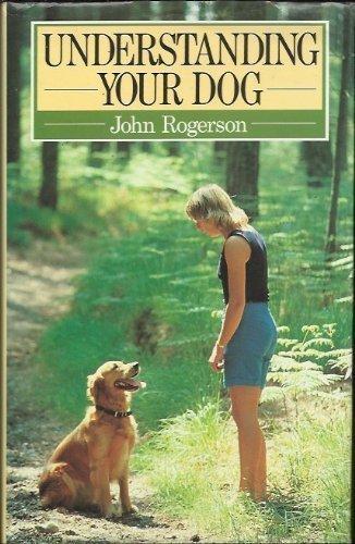 9780091745790: Understanding Your Dog