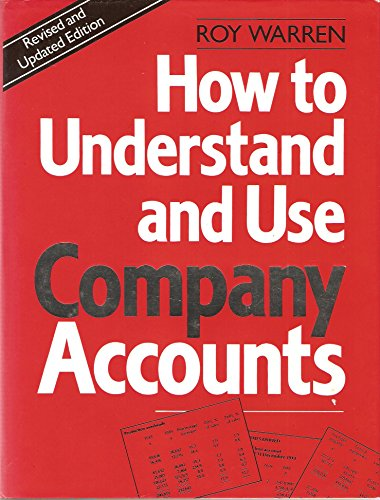 9780091746001: How to Understand and Use Company Accounts