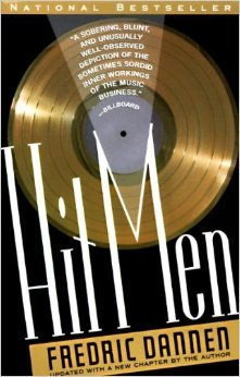 9780091746018: Hit Men * Power Brokers And Fast Money Inside The Music Business