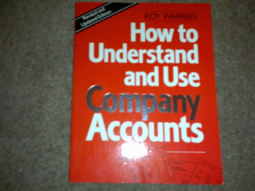 9780091746056: How to Understand and Use Company Accounts
