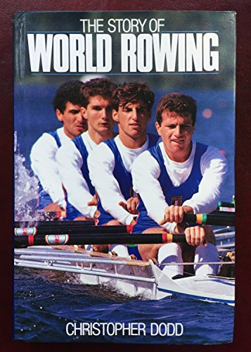 9780091746100: The Story of World Rowing