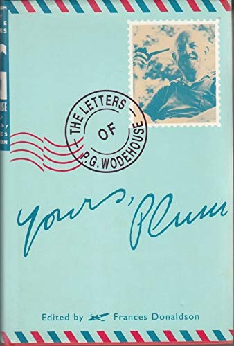 9780091746391: Yours, Plum: The Letters of P.G.Wodehouse (Letters of Wodehouse series)
