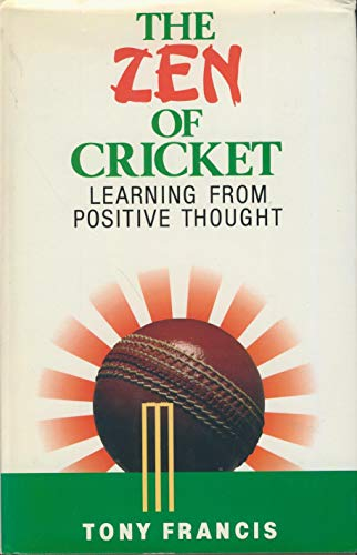 9780091746483: The Zen of Cricket: Learning from Positive Thought