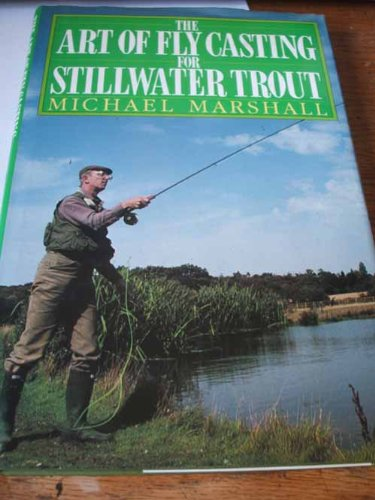 THE ART OF FLY-CASTING FOR STILLWATER TROUT