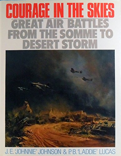 9780091746766: Courage in the Skies - Great Air Battles from the Somme to Desert Storm
