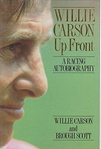 9780091746889: Willie Carson Up Front: A Racing Autobiography