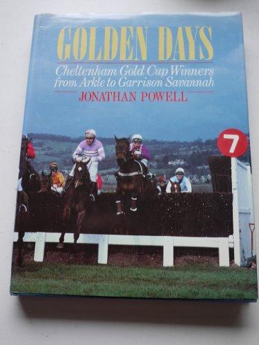 Golden Days : Cheltenham Gold Cup Winners: Powell, Jonathan