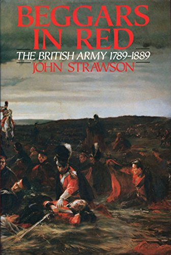 9780091747466: Beggars in Red: The British Army 1789-1889