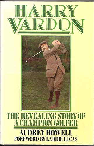 9780091747589: Harry Vardon: The Revealing Story of a Champion Golfer
