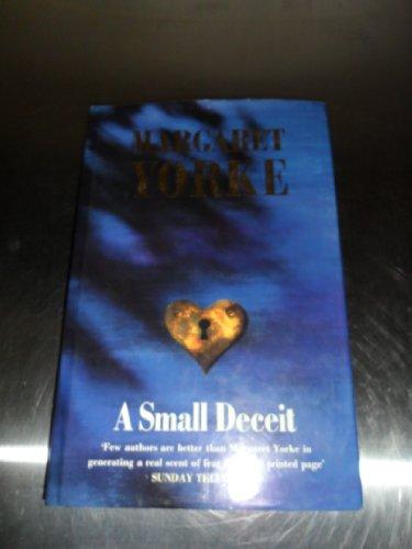 9780091747619: A Small Deceit