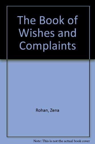 9780091747787: The Book of Wishes and Complaints