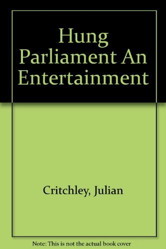 9780091748128: Hung Parliament: An Entertainment