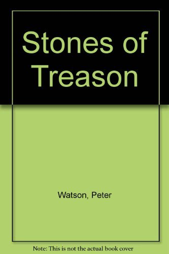 Stones of Treason (0091748194) by PETER WATSON