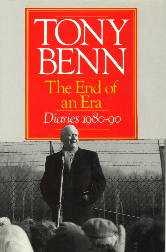 9780091748579: The End of an Era: Diaries 1980-90