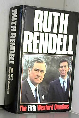 WEXFORD OMNIBUS: ''MEANS OF EVIL'', ''UNKINDNESS OF: RENDELL, Ruth