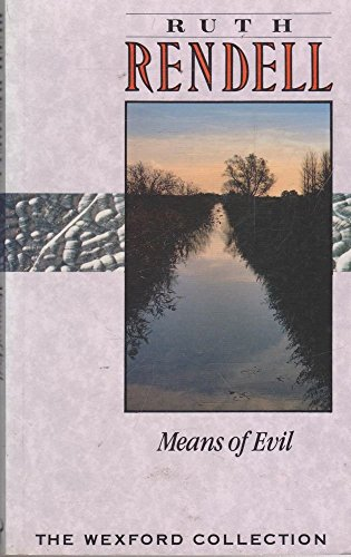 Means of Evil (Wexford): Rendell, Ruth