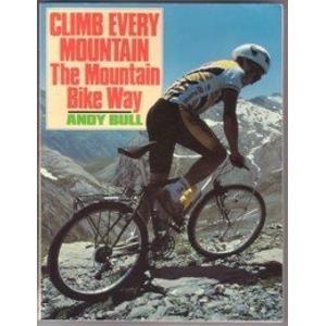 9780091748661: Climb Every Mountain: Mountain Bike Way