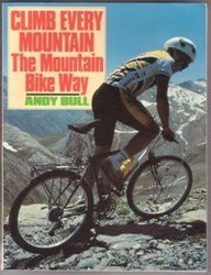 9780091748661: CLIMB EVERY MOUNTAIN: MOUNTAIN BIKE WAY