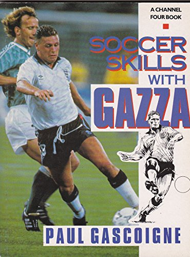 9780091748708: Soccer Skills with Gazza