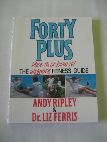 9780091748715: Forty Plus: Ultimate Fitness Guide