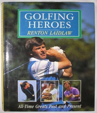 9780091749392: Golfing Heroes: All Time Greats Past and Present