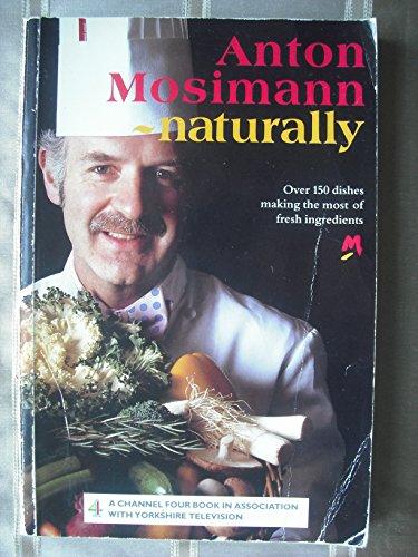 9780091749590: Anton Mosimann - naturally