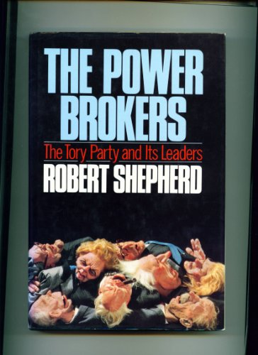 9780091749958: The Power Brokers: Tory Party and Its Leaders
