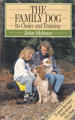 9780091750039: The Family Dog: Its Choice and Training