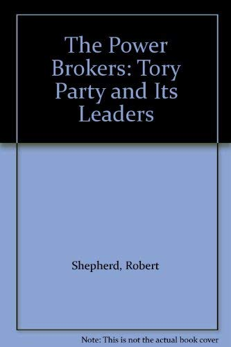 9780091750282: The Power Brokers: Tory Party and Its Leaders
