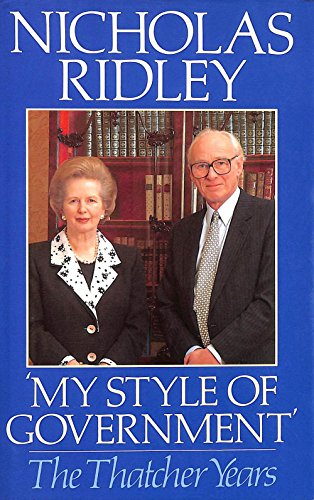 9780091750510: My Style of Government: The Thatcher Years