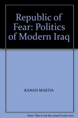 Republic of Fear: Politics of Modern Iraq: MAKIYA, KANAN