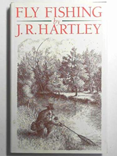 Fly fishing: memories of angling days: HARTLEY, J.R.