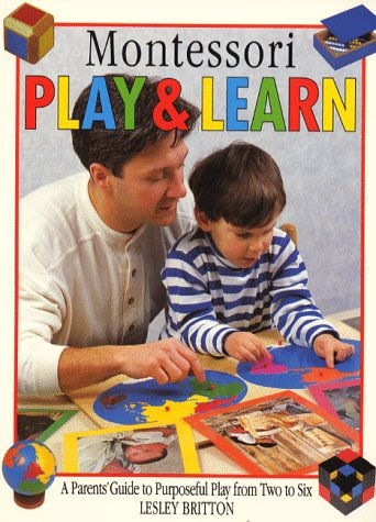 9780091752149: Montessori Play and Learn: A Practical Guide for Parents and Children